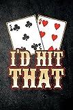 I'd Hit That: Funny Blackjack Journal For Casino