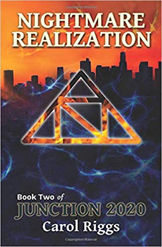 Junction 2020: Book Two: Nightmare Realization: Carol Riggs ...