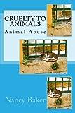 Cruelty to Animals: Animal Abuse