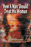 How a Man Should Treat His Woman, Donell Jackson, 1493123181