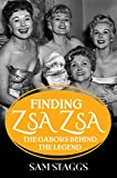 Image of Finding Zsa Zsa: The Gabors behind the Legend