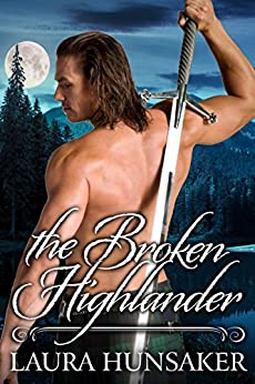 The Broken Highlander (The Nightkind) by [Hunsaker, Laura]