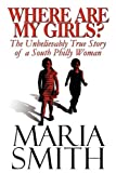 Where Are My Girls?, Maria Smith, 1608139891