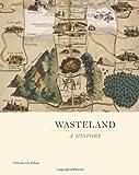 Wasteland: A History