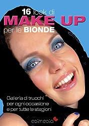 16 look di make-up per le bionde (Manuabili Vol. 3) (Italian Edition)
