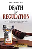 #1: Death by Regulation: How We Were Robbed of a Golden Age of Health and How We Can Reclaim It
