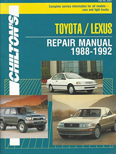 - Chilton's Toyota/Lexus Repair Manual, 1988-1992: Complete Service Information for All Models--Cars and Light Trucks
