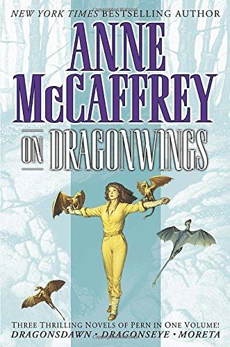 On Dragonwings  Dragonsdawn   Dragonseye   Moreta   Pern