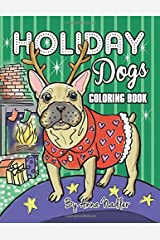 Holiday Dogs Coloring Book: Relax while you color this book. It's filled with detailed illustrations of different dog breeds in Christmas sweaters and more! Paperback