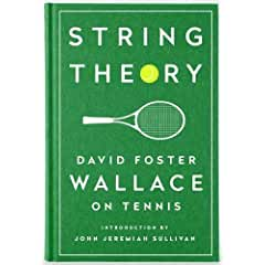 Buy String Theory: David Foster Wallace on Tennis
