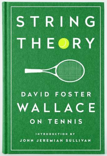 string-theory-david-foster-wallace-on-tennis-a-library-of-america-special-publication