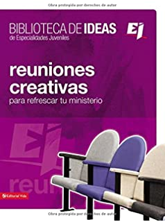 Biblioteca de ideas: Reuniones: Creativas, lecciones biblicas e ideas para adorar (Especialidades