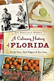 A Culinary History of Florida: Prickly Pears, Datil Peppers & Key Limes (American Palate)