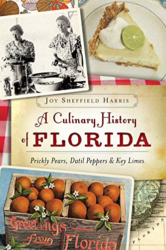 Search : A Culinary History of Florida: Prickly Pears, Datil Peppers & Key Limes (American Palate)