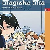 Magiske Mia og det røde hjerte (Magiske Mia 2) | Dorte Roholte