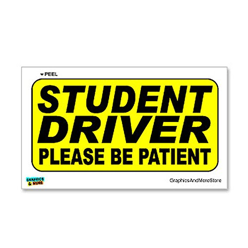 Graphics and More Student Driver Please Be Patient Warning - Sign - Window Wall Sticker