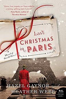 Last Christmas in Paris: A Novel of World War I por [Gaynor, Hazel, Webb, Heather]