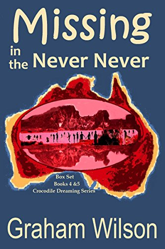 Missing in the Never Never (Crocodile Dreaming)