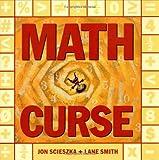 Math Curse, Jon Scieszka and Lane Smith, 0670861944
