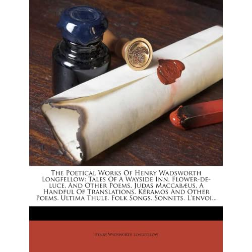 The Poetical Works of Henry Wadsworth Longfellow: Tales of a Wayside Inn Henry Wadsworth Longfellow