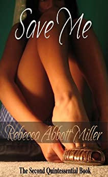 Save Me (The Quintessential Series) by [Miller, Rebecca Abbott]