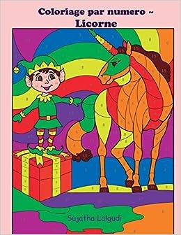 Coloriage Par Numero Licorne Licornes Livre De Coloriage Pour