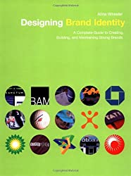 Designing Brand Identity: A Complete Guide to Creating, Building, and Maintaining Strong Brands