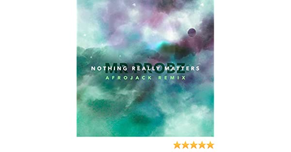 nothing really matters afrojack remix mp3 free download