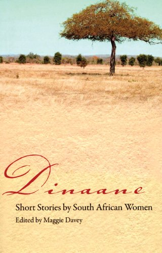 Dinaane: Short Stories by Women from South Africa (Short Stories by Women from Around the World)