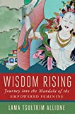 #4: Wisdom Rising: Journey into the Mandala of the Empowered Feminine
