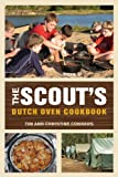 The Scout's Dutch Oven Cookbook, Tim Conners and Christine Conners, 0762778083