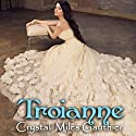Troianne: Time Travel Society Series Book 1 Audiobook by Crystal Gauthier Narrated by  Katieandrelisa