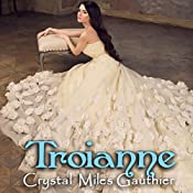 Troianne: Time Travel Society Series Book 1 | Crystal Gauthier