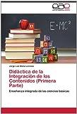 Didáctica de la Integración de Los Contenidos, Jorge Luis Mena Lorenzo, 3845481897