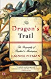 The Dragon's Trail: The Biography of Raphael's Masterpiece by Joanna Pitman front cover