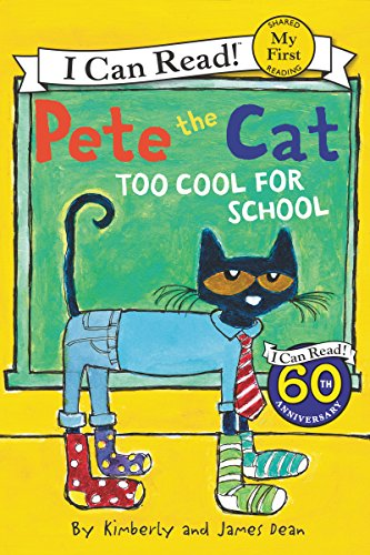 Pete the Cat: Too Cool for School (My First I Can Read) (Cool Words Beginning With E)