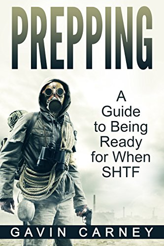 Prepping: A Guide to Being Ready for When SHTF (Survival books, Self-Sufficient Living) by [Carney, Gavin]