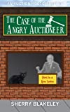 The Case of the Angry Auctioneer (An Auction House Mystery) (Volume 1)