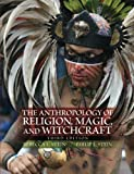 The Anthropology of Religion, Magic, and Witchcraft 3rd Edition