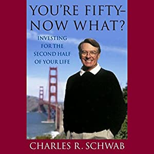 You're Fifty - Now What? Investing for the Second Half of Your Life Audiobook