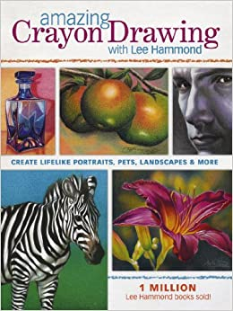 Amazing crayon drawing with lee hammond create lifelike portraits amazing crayon drawing with lee hammond create lifelike portraits pets landscapes and more lee hammond 9781440308109 amazon books fandeluxe Choice Image