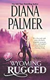 Wyoming Rugged: A Western Romance (Wyoming Men) by  Diana Palmer in stock, buy online here