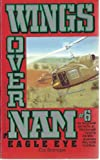 Eagle Eye (Wings Over Nam) by Cat Branigan (1990-10-05)