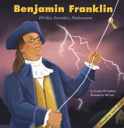 Benjamin Franklin: Writer, Inventor, Statesman - Inventor The Benjamin Franklin