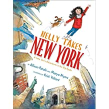 Nelly Takes New York: A Little Girl's Adventures in the Big Apple (Big City Adventures)