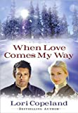 When Love Comes My Way (Thorndike Press Large Print Christian Romance) by  Lori Copeland in stock, buy online here