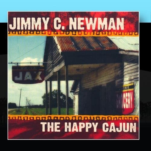 The Happy Cajun by Jimmy C. Newman (2011) Audio CD by