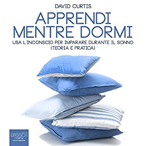 Apprendi mentre dormi [Learn While You Sleep] Audiobook