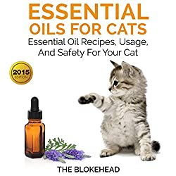 Essential Oils for Cats: Essential Oil Recipes, Usage, and Safety for Your Cat