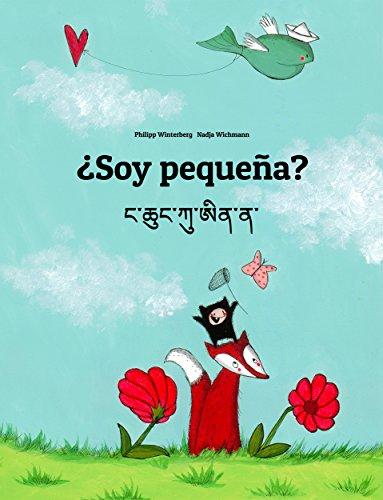 ¿Soy Pequeña? ང་ཆུང་ཀུ་ཨིན་ན་: Libro Infantil Ilustrado Español-Dzongkha/Butanés